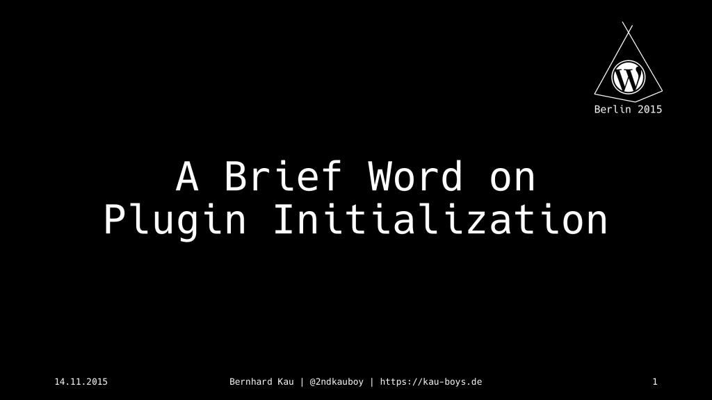 A Brief Word on Plugin Initialization